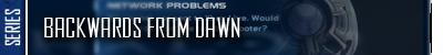 Backwards From Dawn